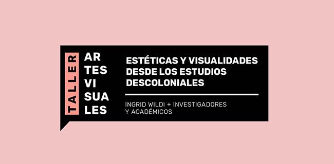 Estéticas y visualidades desde los estudios descoloniales