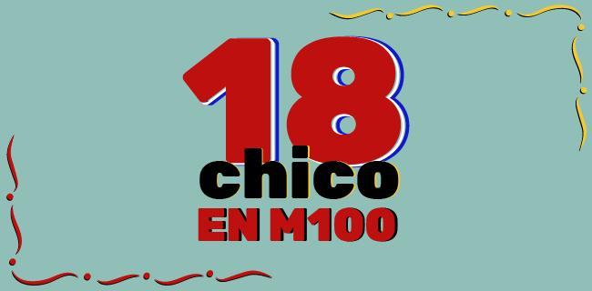 18 Chico en M100